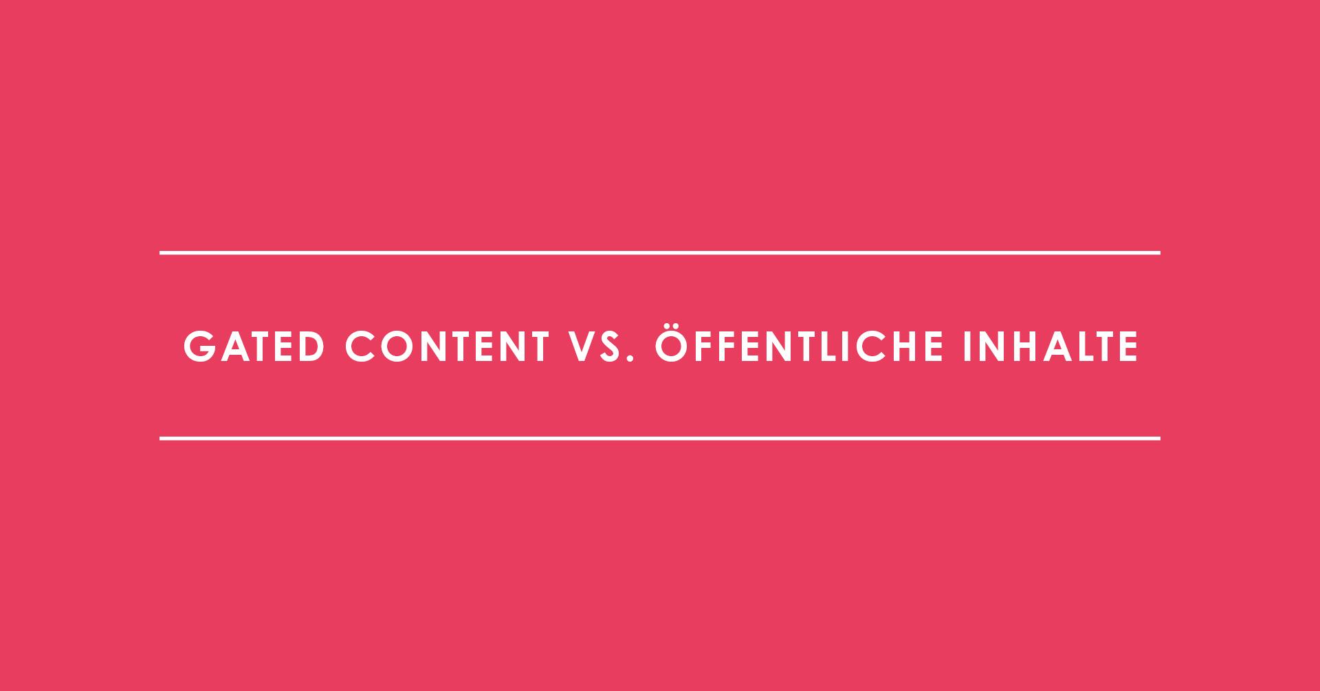 Content Strategie: Gated Content vs. öffentliche Inhalte
