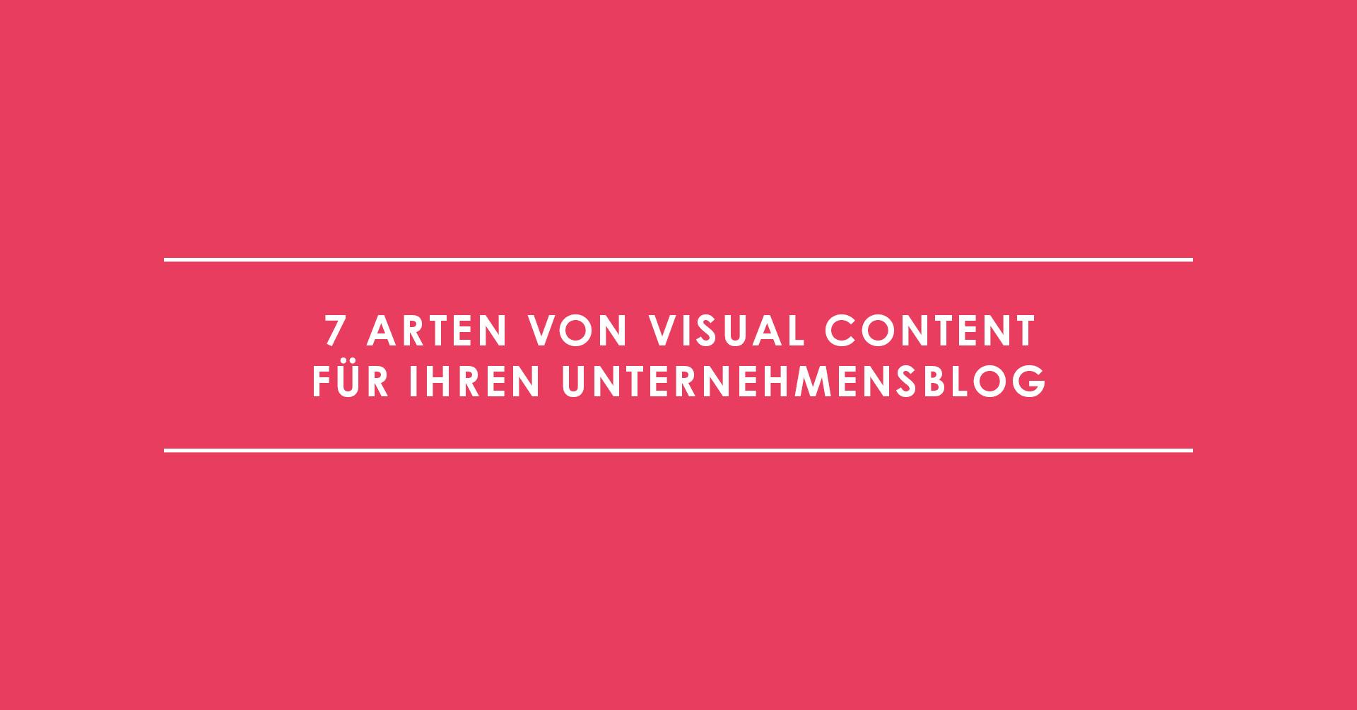 7 Arten von Visual Content für Ihren Unternehmensblog