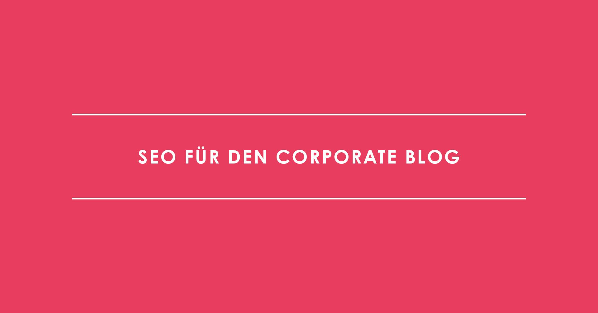 SEO für den Corporate Blog