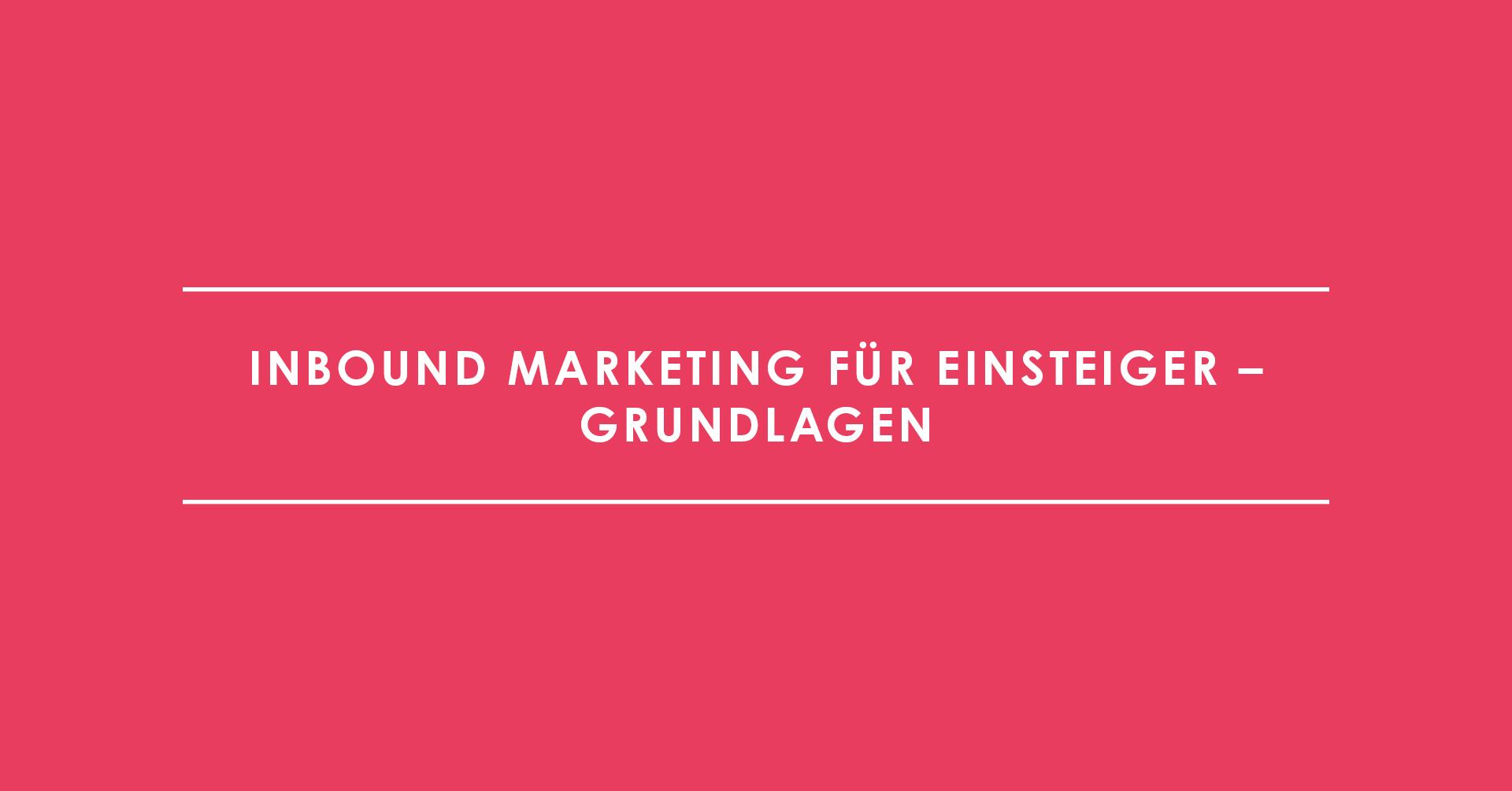 Inbound Marketing für Einsteiger – Grundlagen