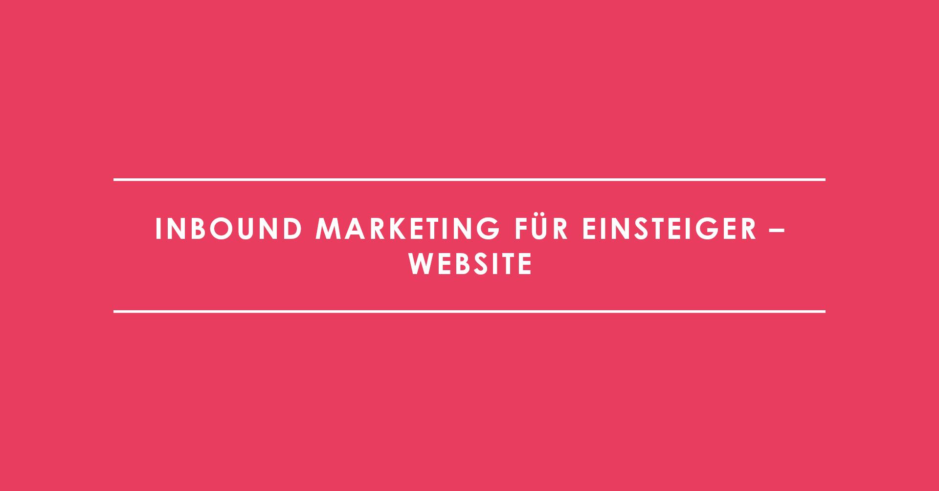 Inbound Marketing für Einsteiger – Website