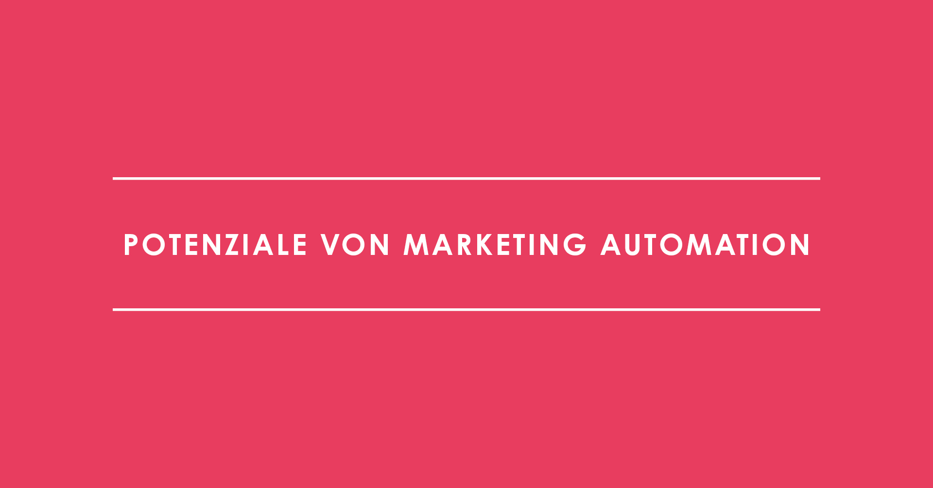 Potenziale von Marketing Automation