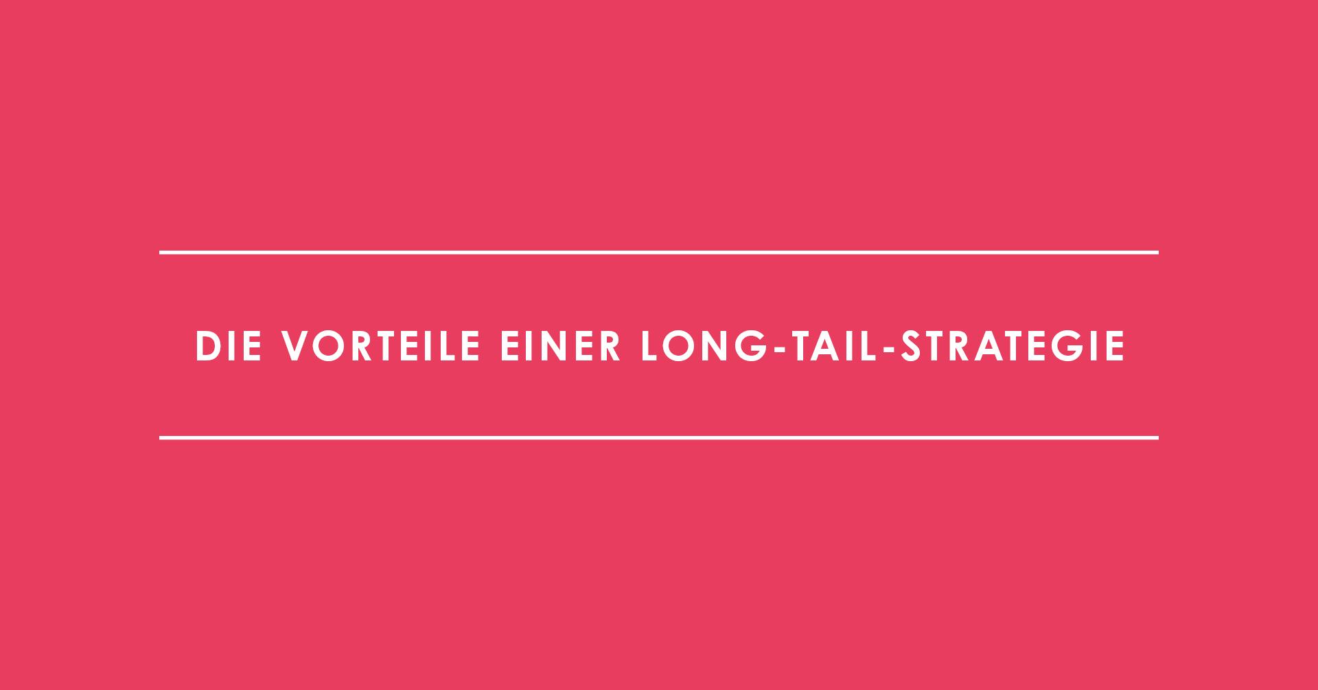 Die Vorteile einer Long-Tail-Strategie