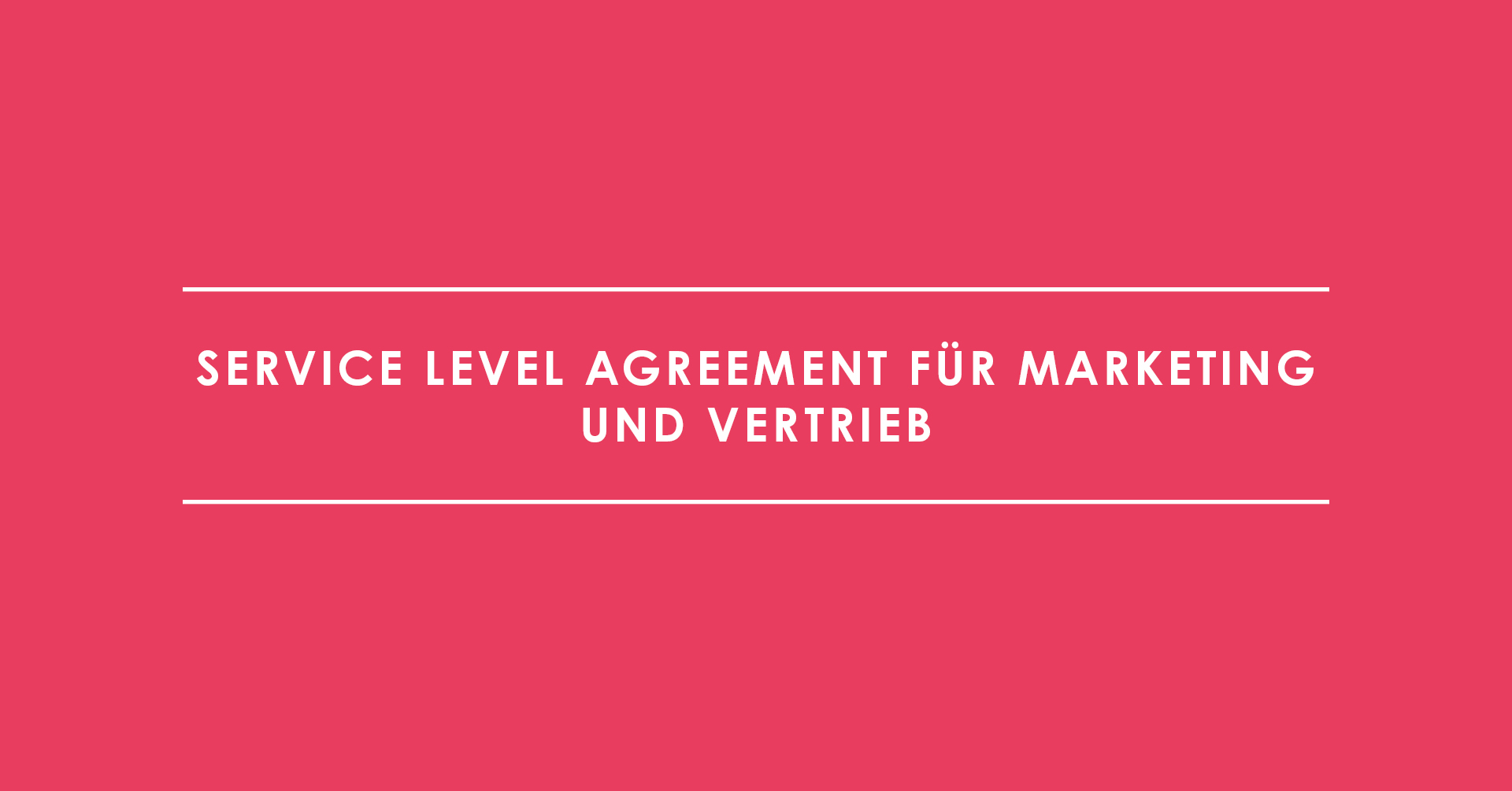 Service Level Agreement für Marketing und Vertrieb