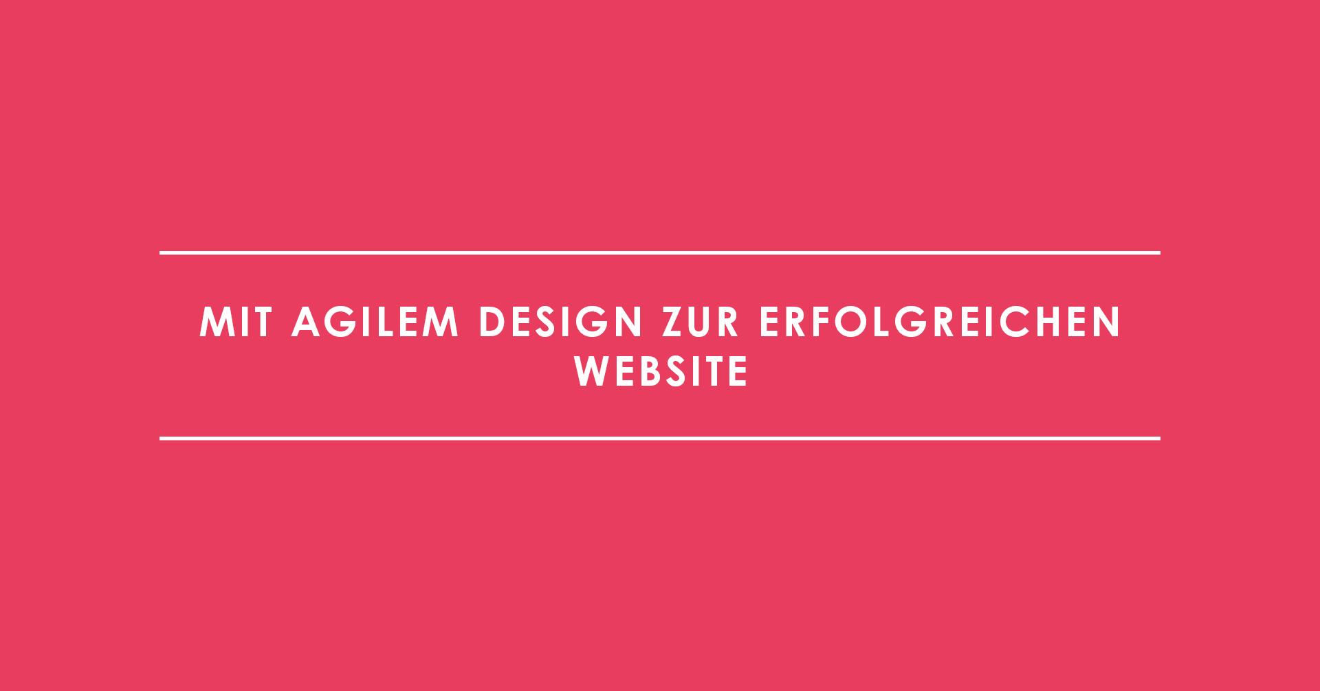 Growth-Driven Design – Mit agilem Design zur erfolgreichen Website