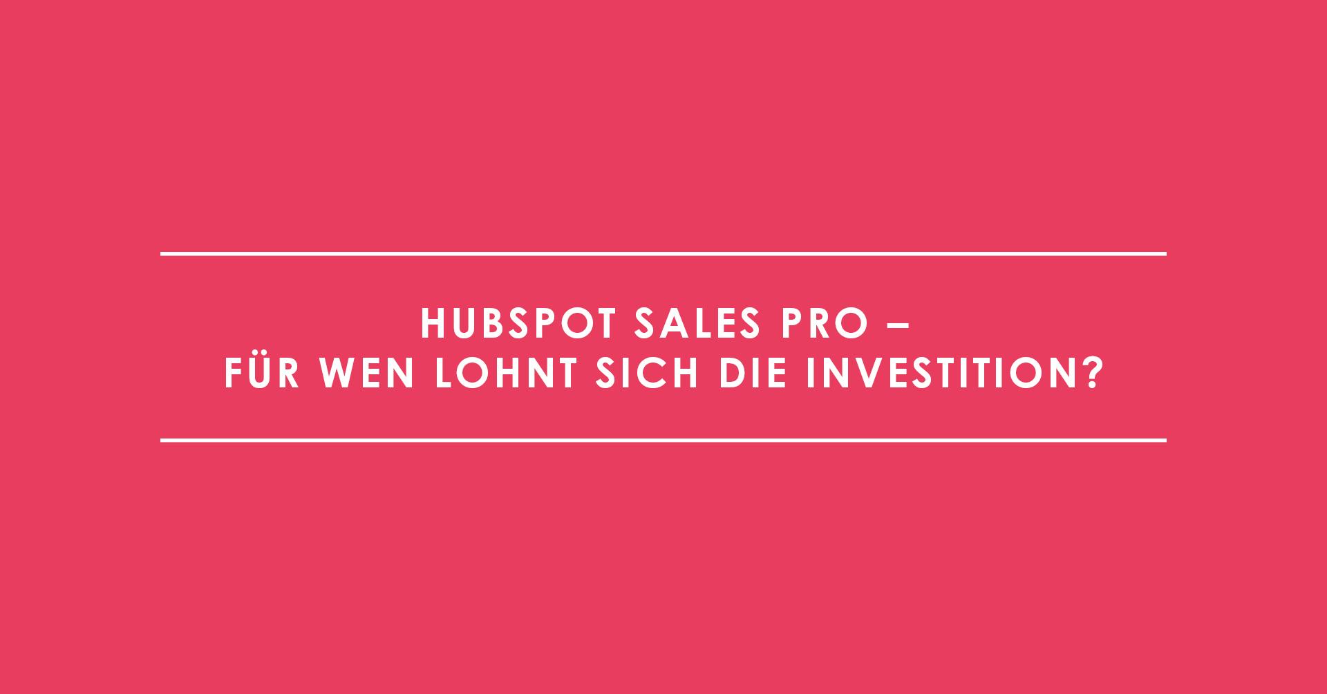 HubSpot Sales Pro – für wen lohnt sich die Investition?