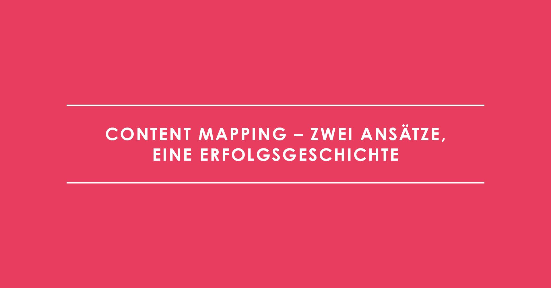 Content Mapping – Zwei Ansätze, eine Erfolgsgeschichte