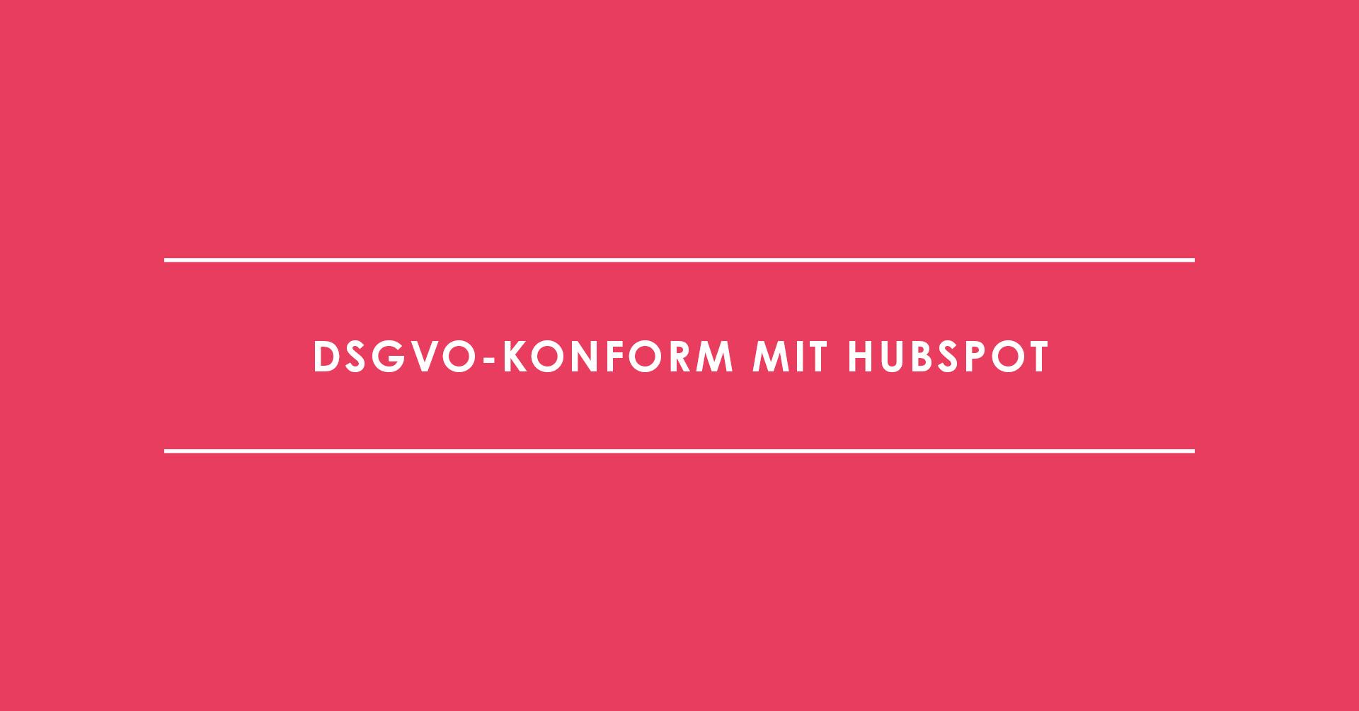 DSGVO-konform mit HubSpot