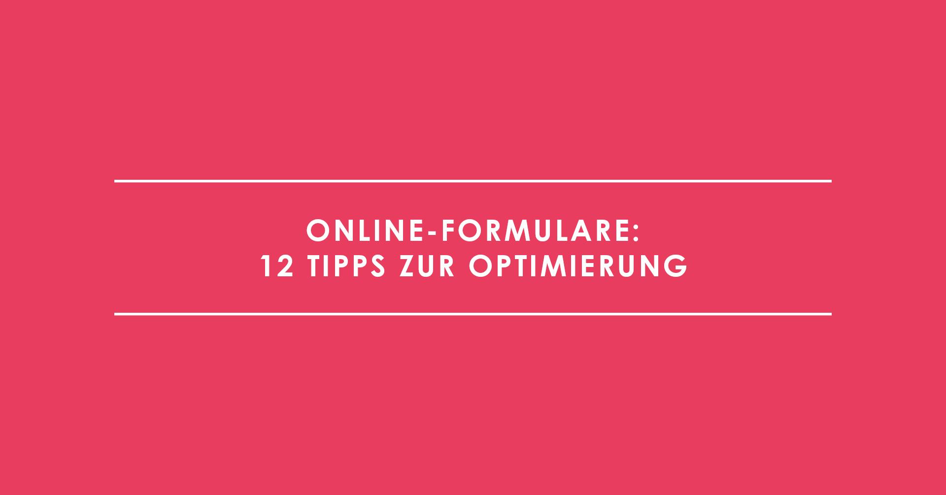 Online-Formulare: 12 Tipps zur Optimierung