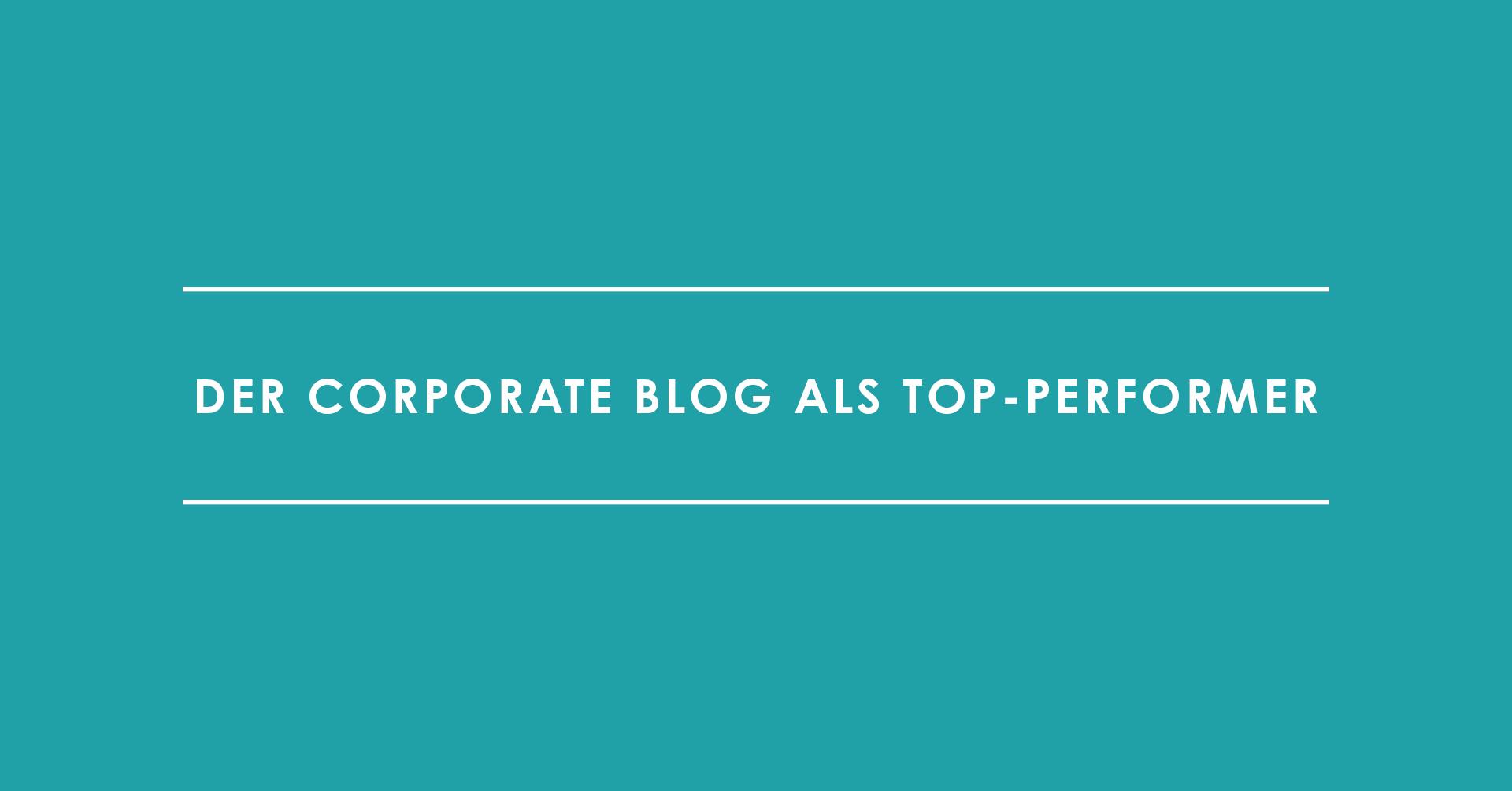 Der Corporate Blog als Top-Performer
