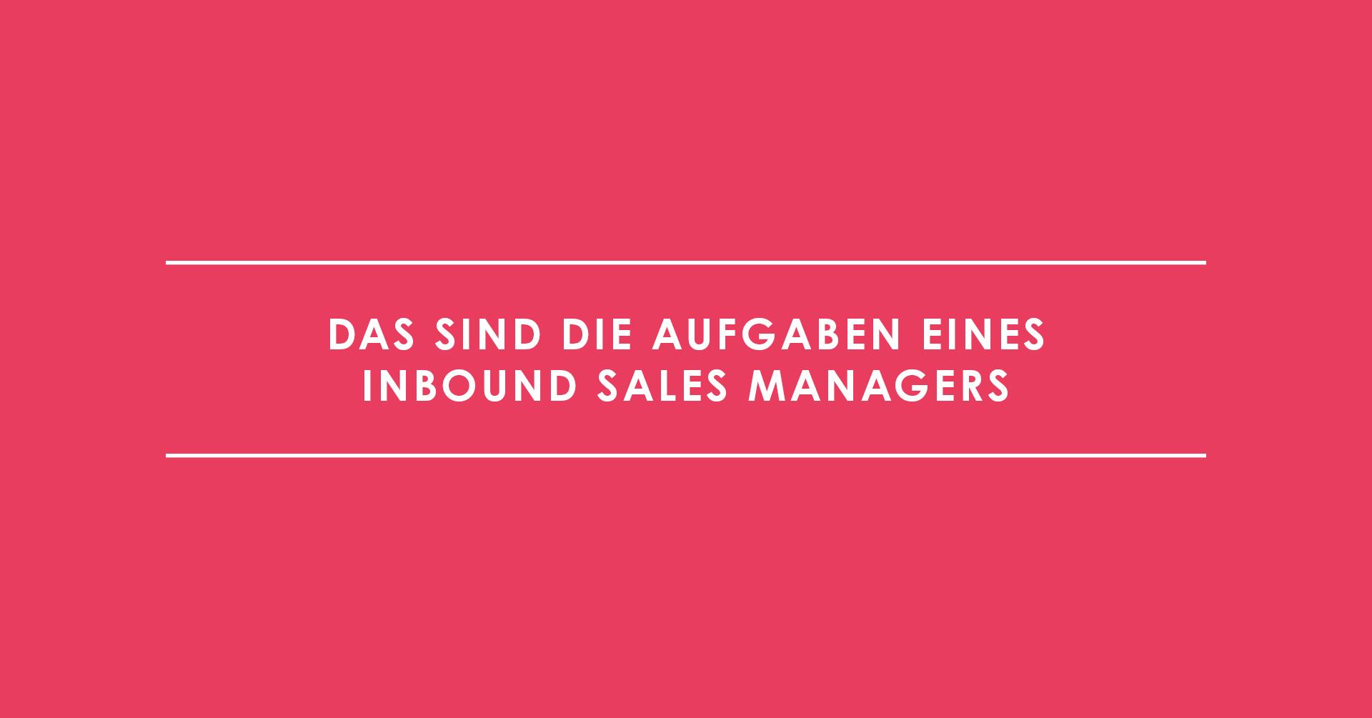Das sind die Aufgaben eines Inbound Sales Managers