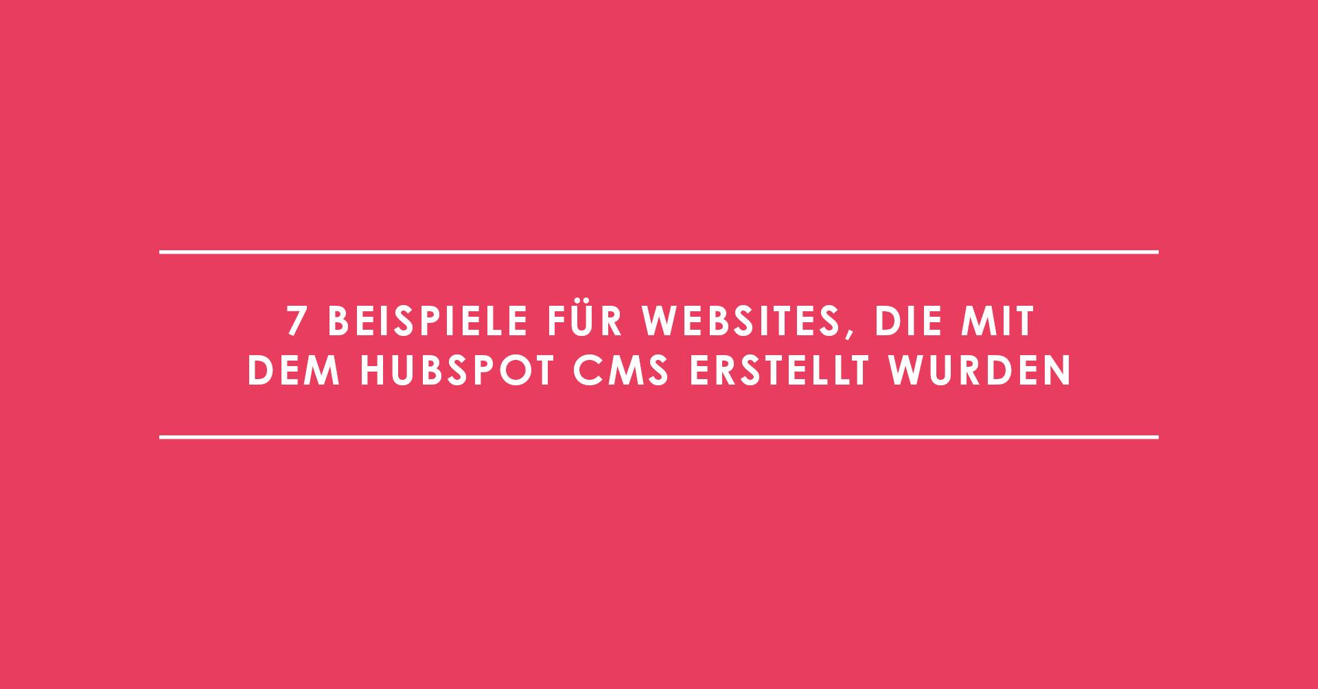 7 Beispiele für Websites, die mit dem HubSpot CMS erstellt wurden