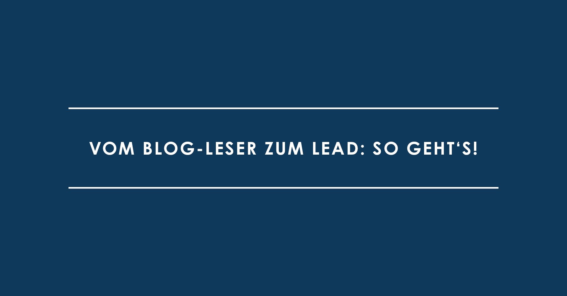 Vom Blog-Leser zum Lead: So geht's!