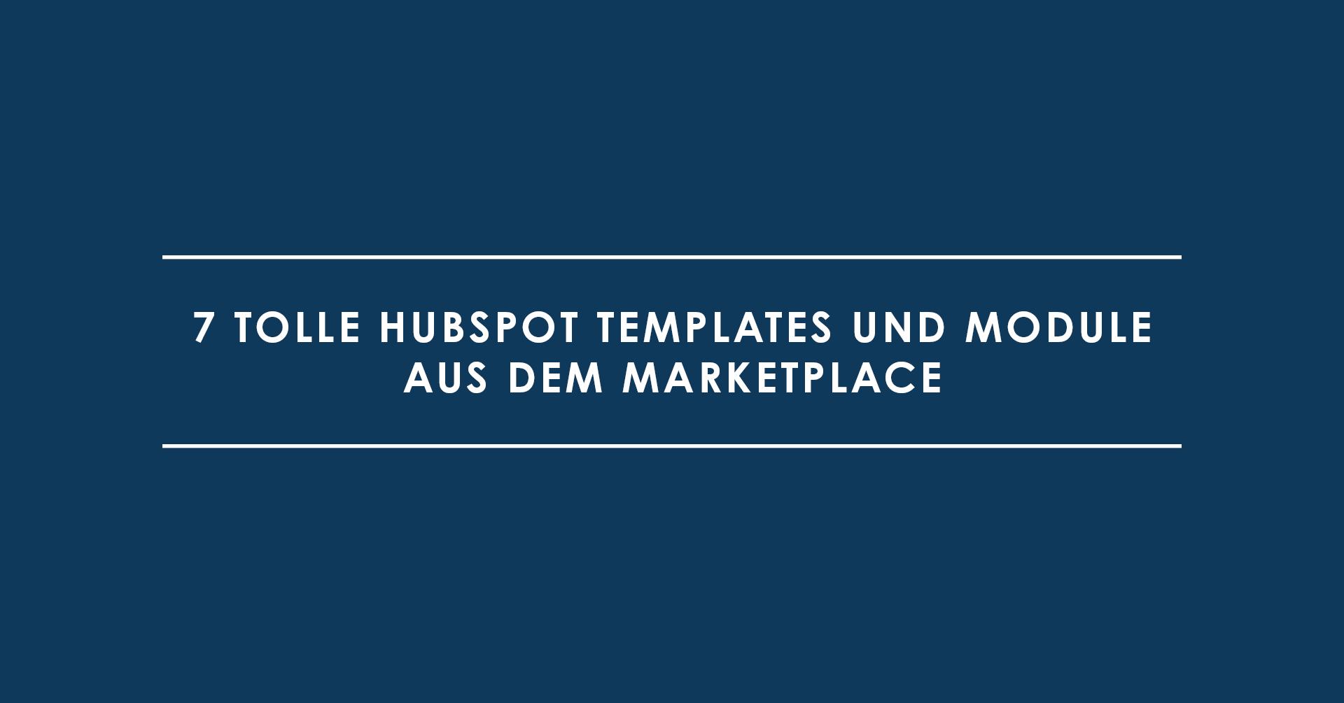 7 tolle HubSpot Templates und Module aus dem Marketplace