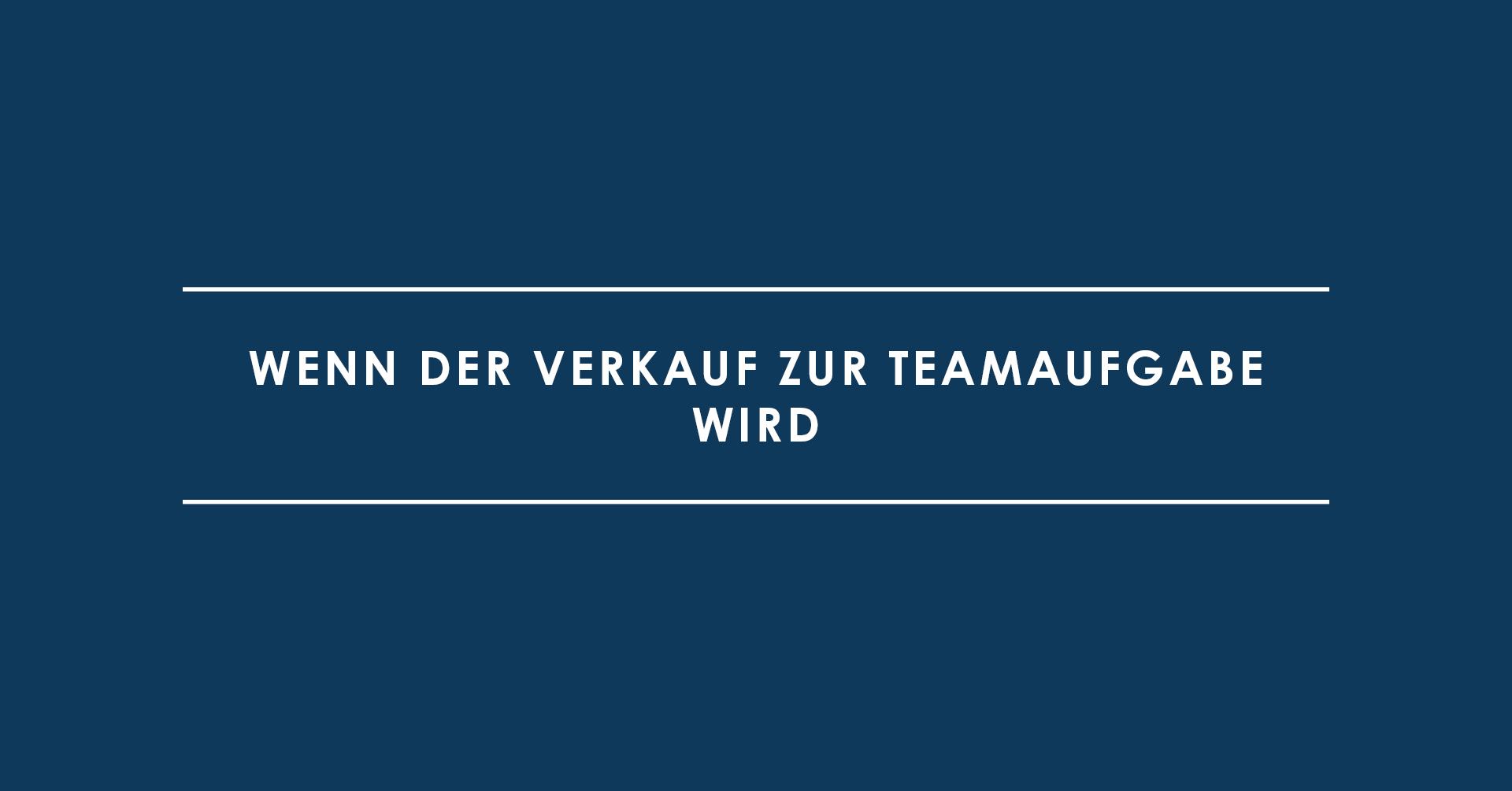 Sell it like a boss: Wenn der Verkauf zur Teamaufgabe wird