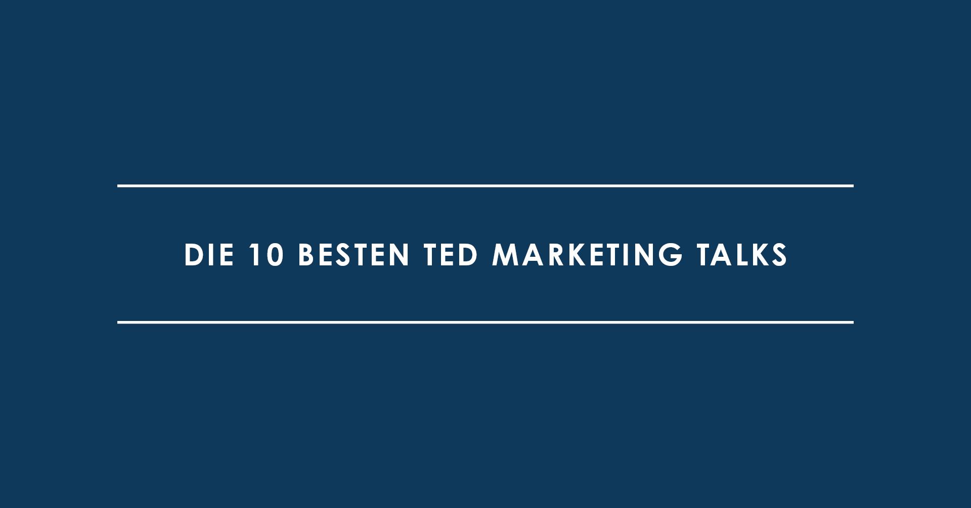 Die 10 besten TED Marketing Talks