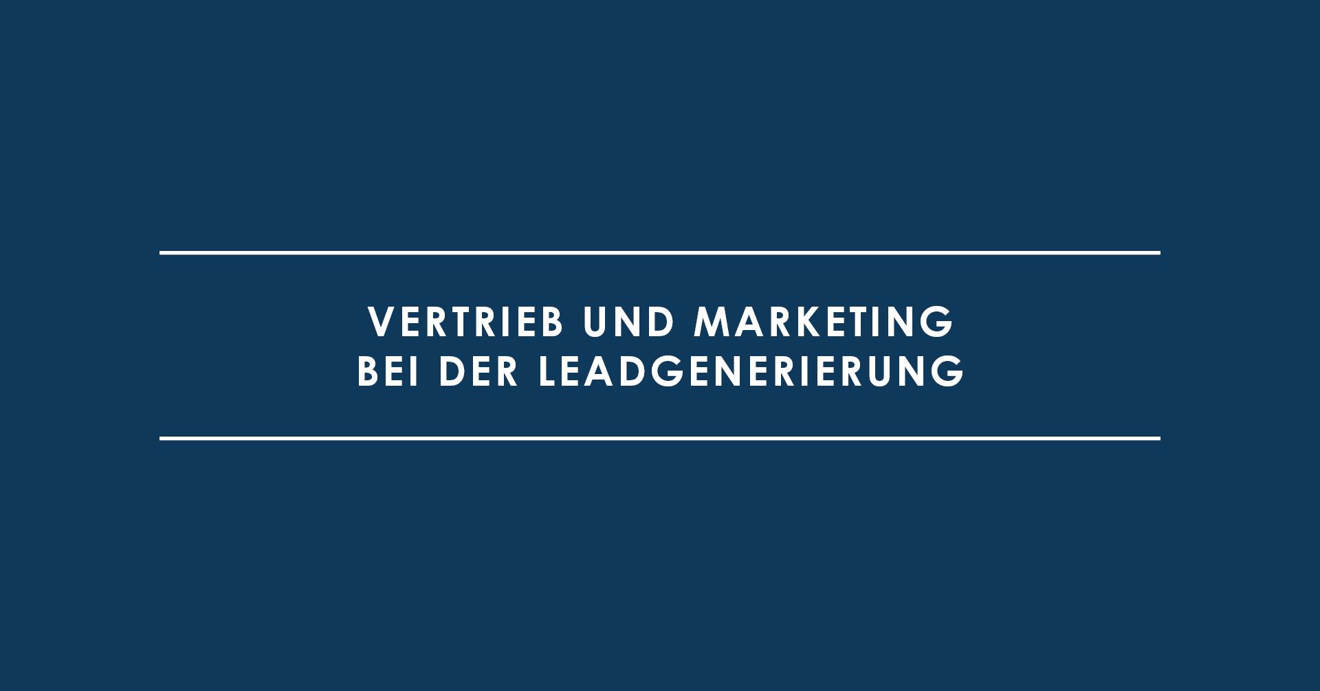 Wie Hund und Katze: Vertrieb und Marketing bei der Leadgenerierung
