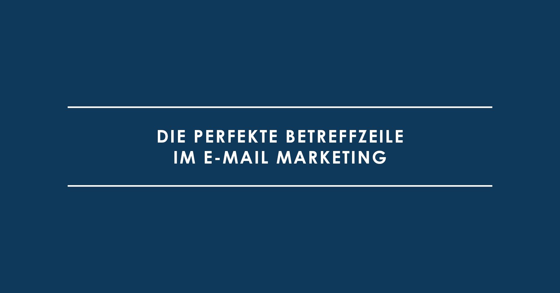 Betrifft: Die perfekte Betreffzeile im E-Mail Marketing