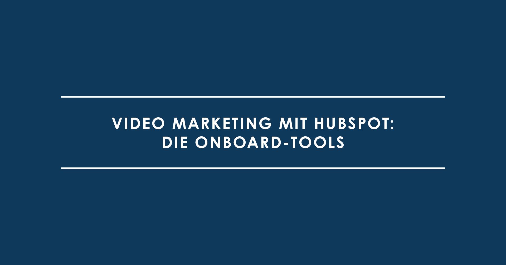 Video Marketing mit HubSpot: die Onboard-Tools