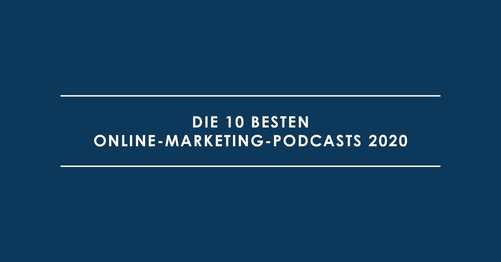 Die 10 besten Online-Marketing-Podcasts 2020