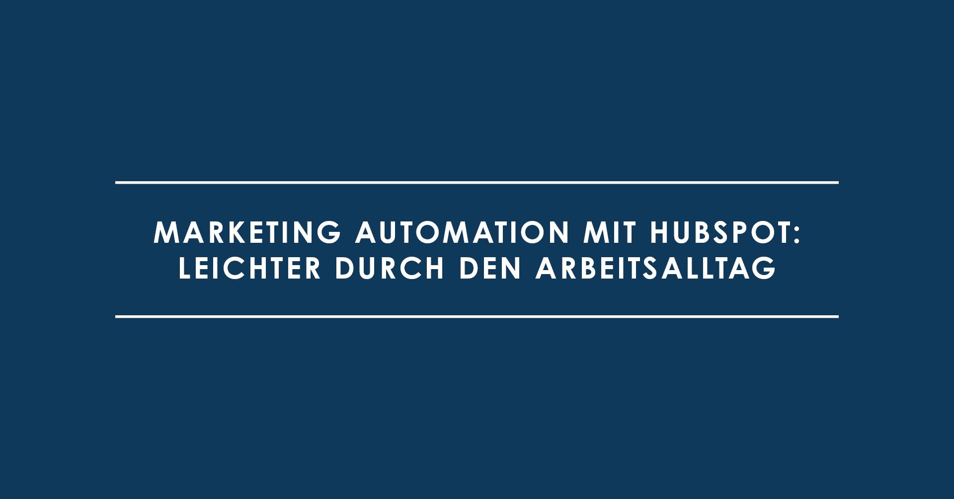 Marketing Automation mit HubSpot: Leichter durch den Arbeitsalltag