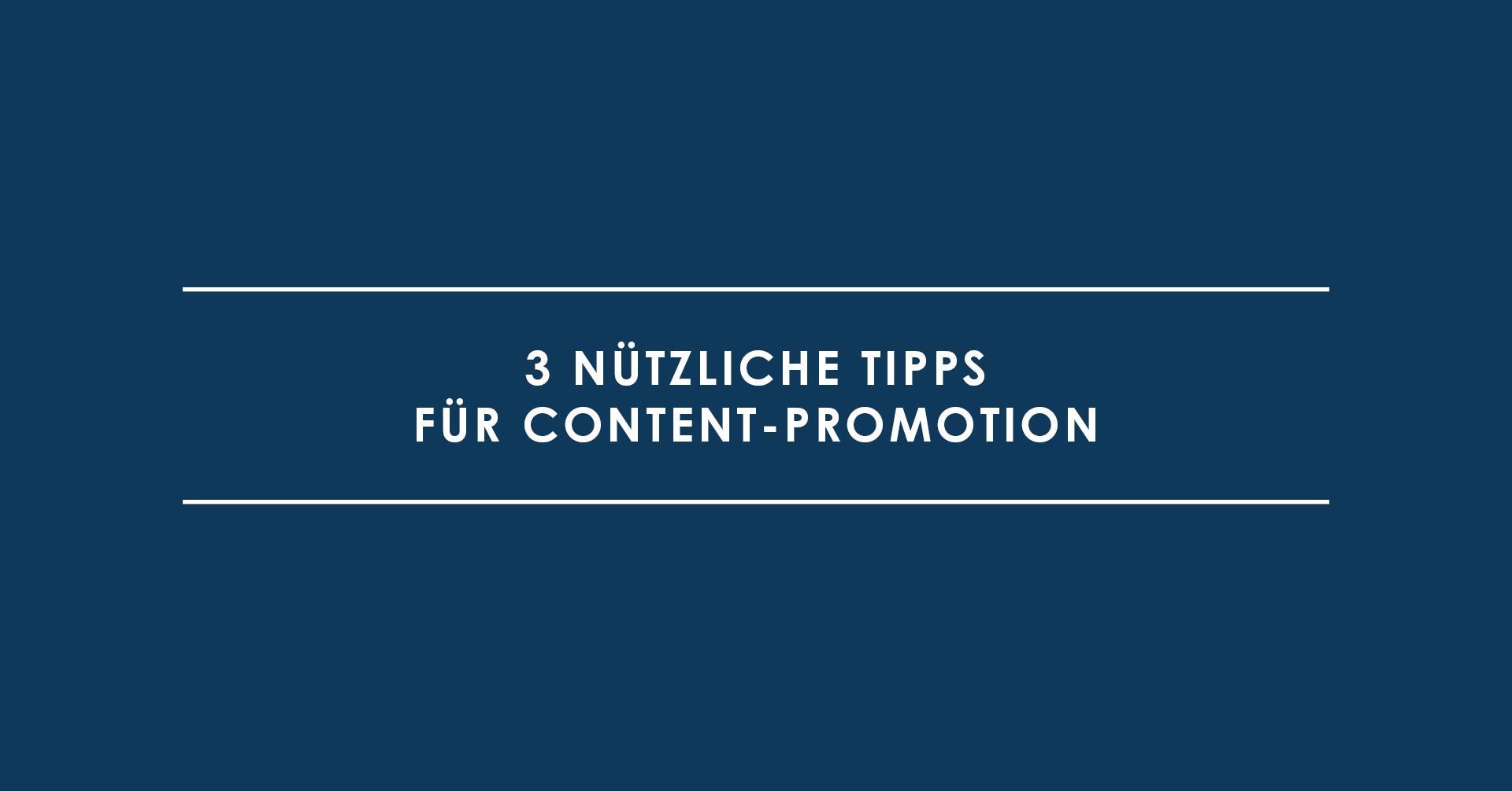 3 nützliche Tipps für Content-Promotion
