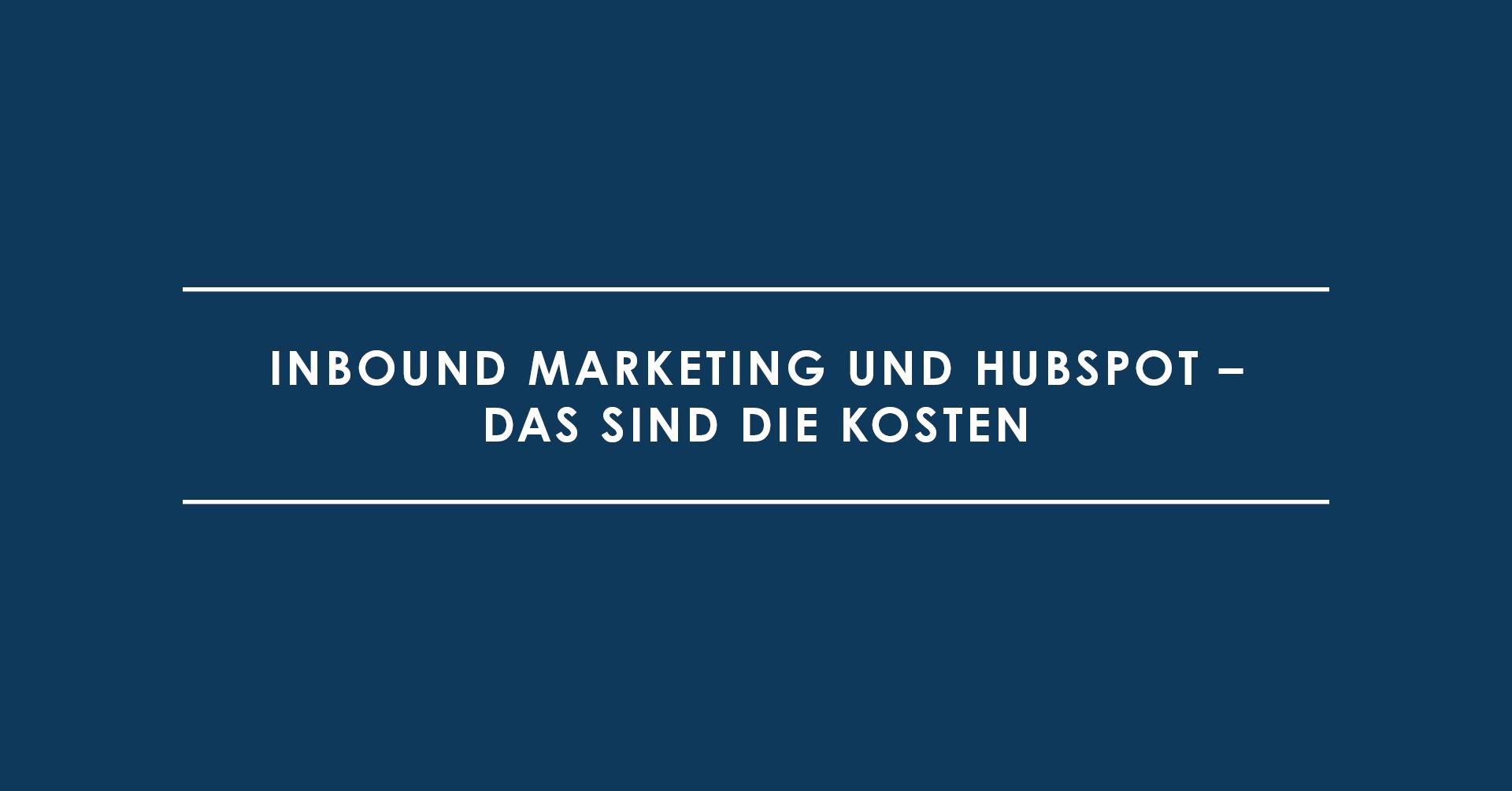 Inbound Marketing und HubSpot – das sind die Kosten