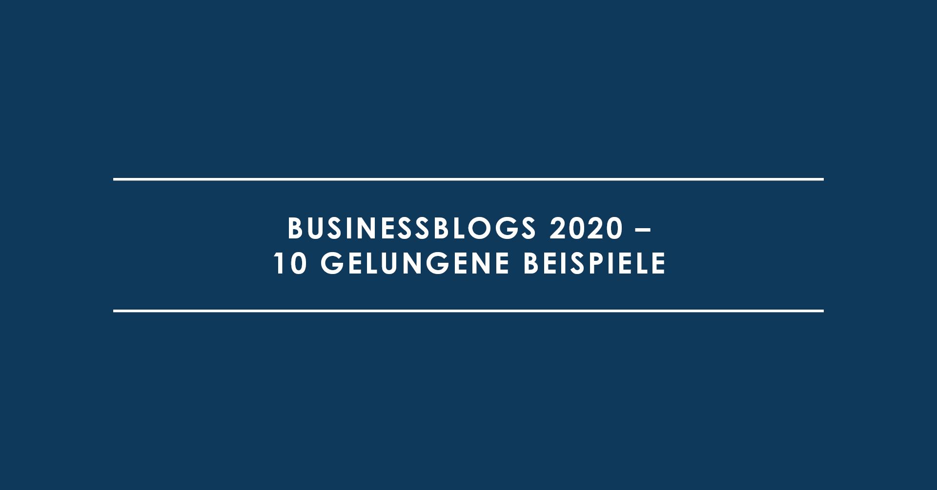 Businessblogs 2020 – 10 gelungene Beispiele