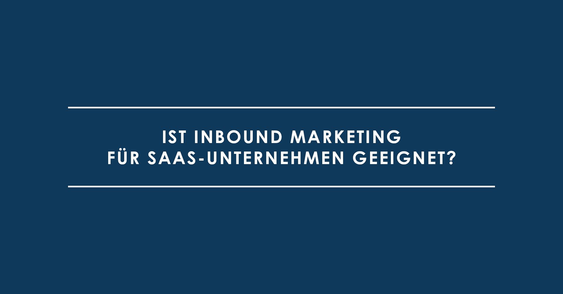 Ist Inbound Marketing für SaaS-Unternehmen geeignet?