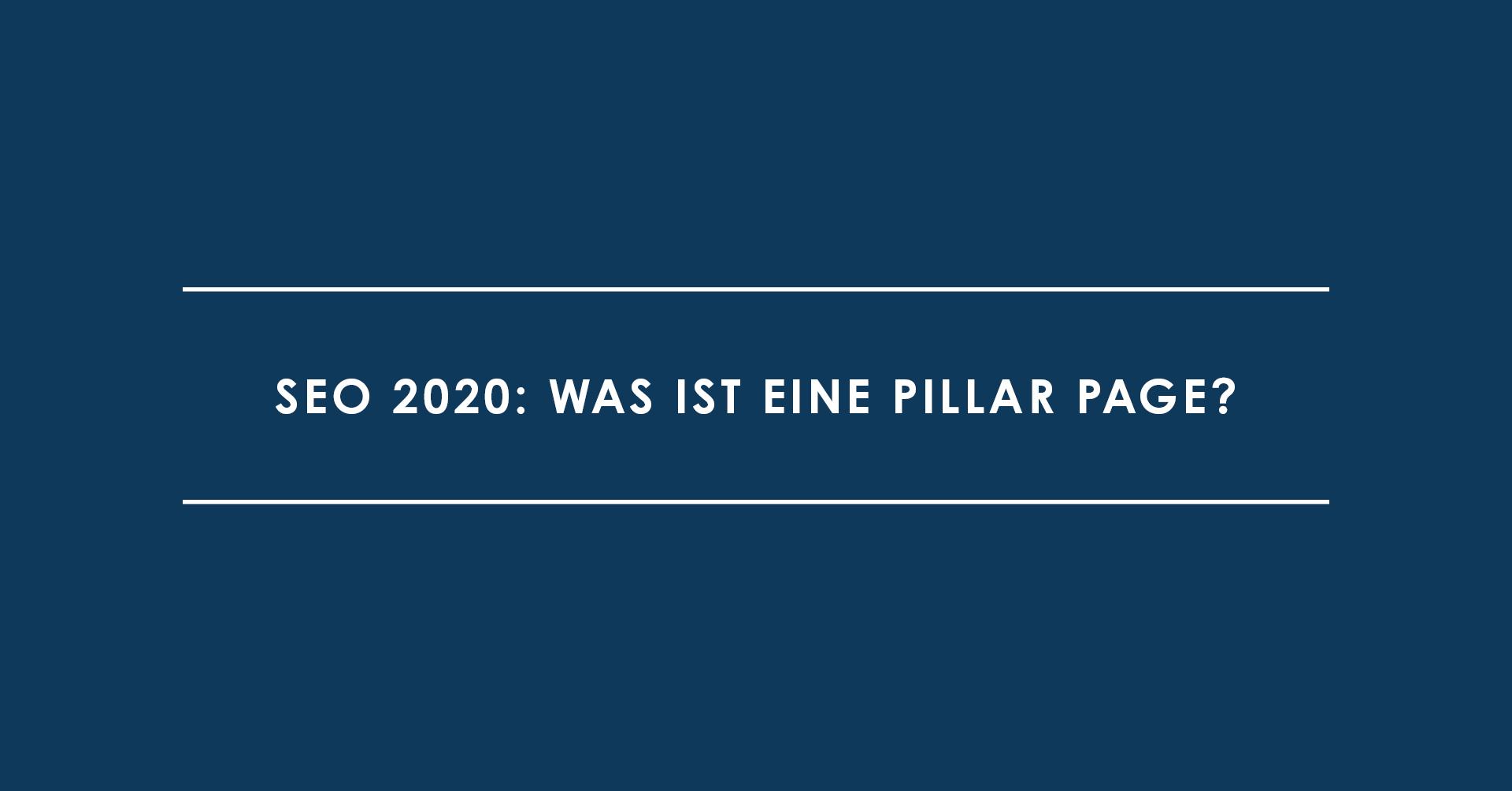 SEO 2020: Was ist eine Pillar Page?