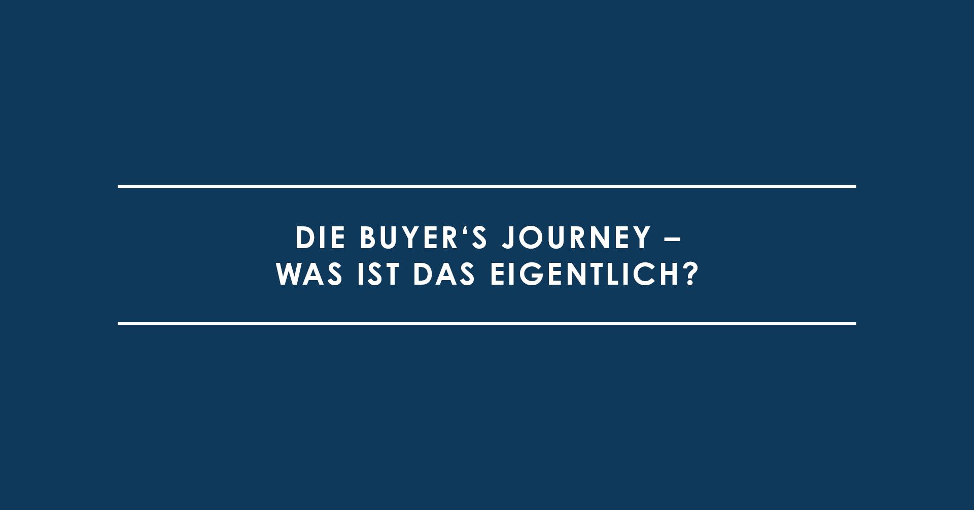Die Buyer's Journey – was ist das eigentlich?