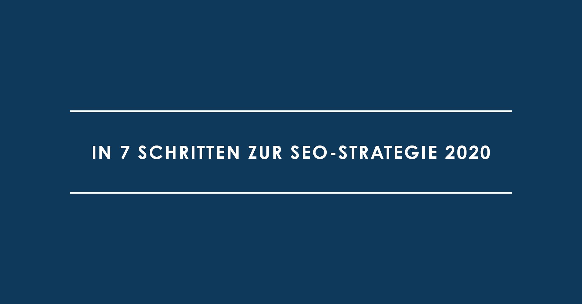 In 7 Schritten zur SEO-Strategie 2020