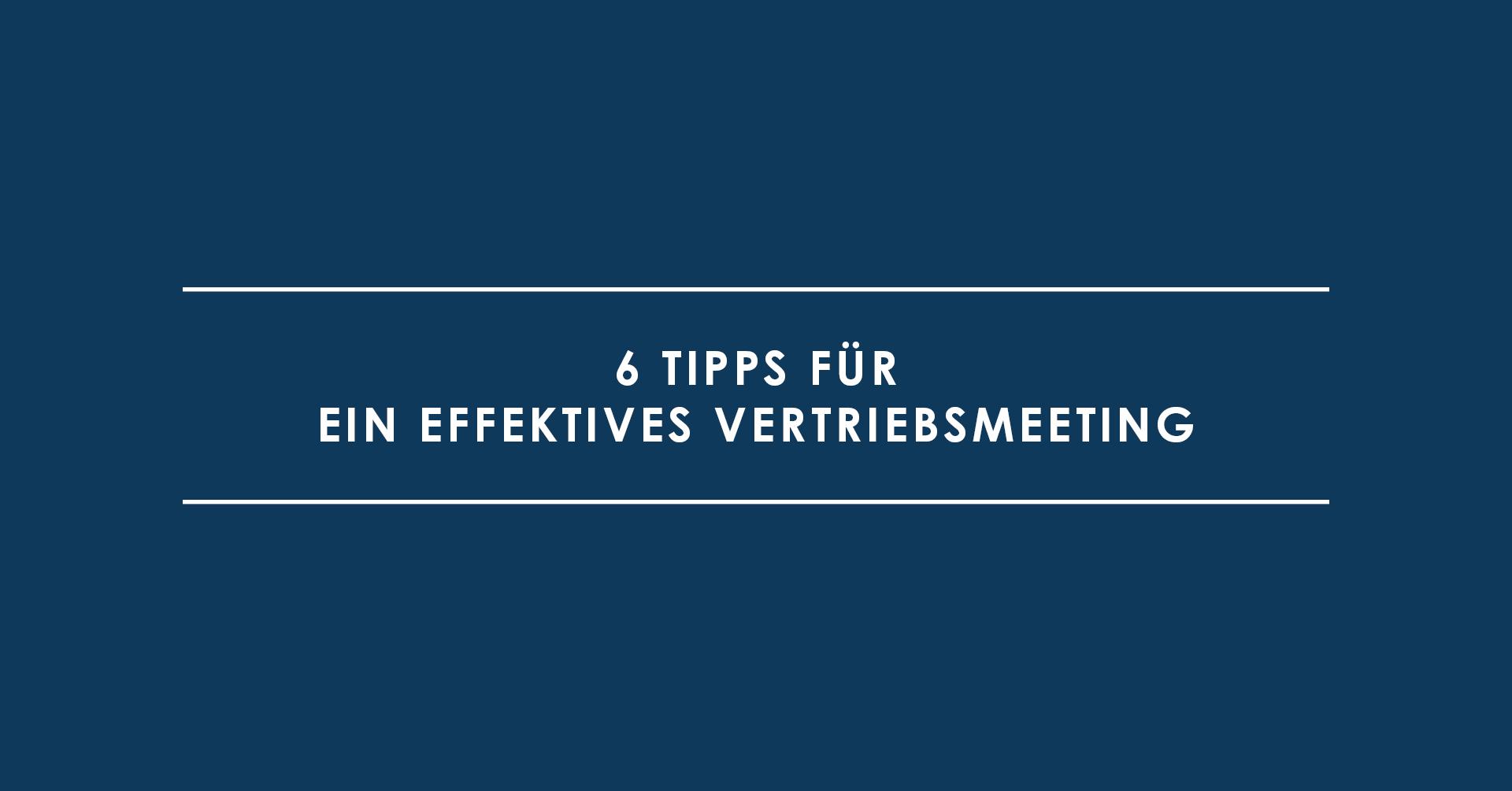 6 Tipps für ein effektives Vertriebsmeeting