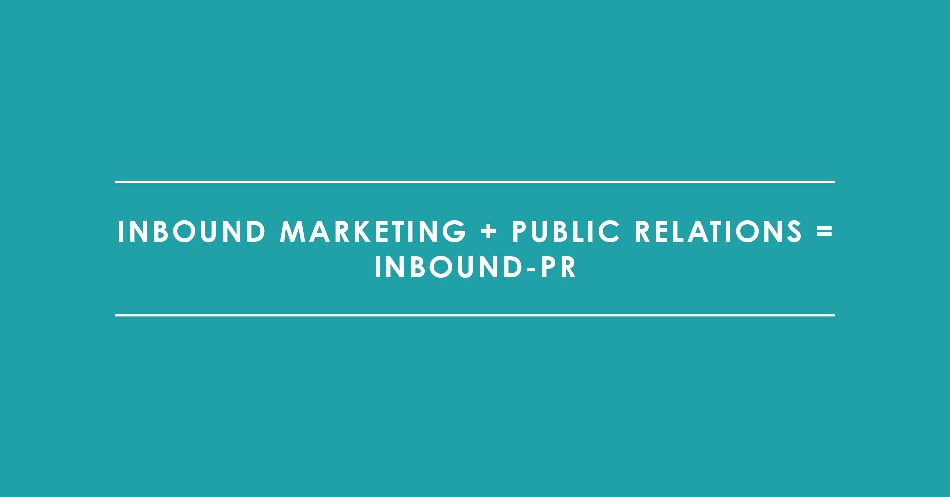 Inbound Marketing + Public Relations = Inbound PR