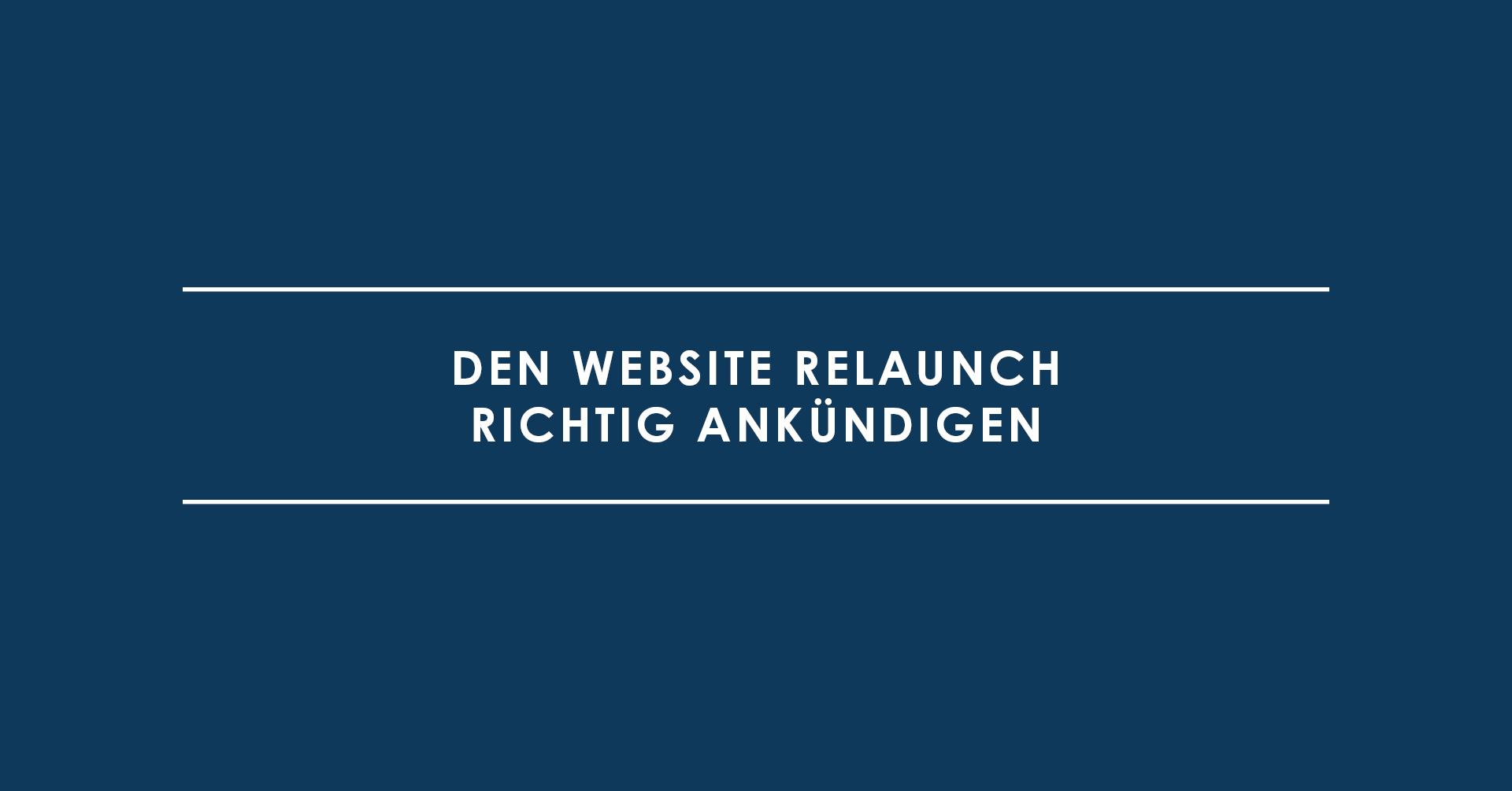 Den Website Relaunch richtig ankündigen