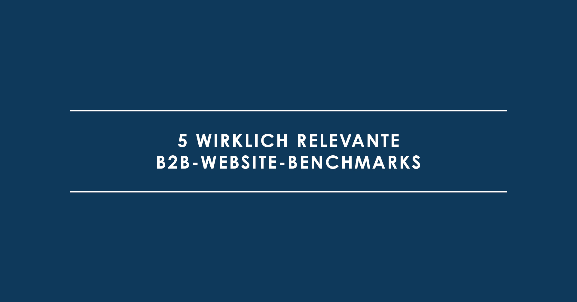 5 wirklich relevante B2B-Website-Benchmarks