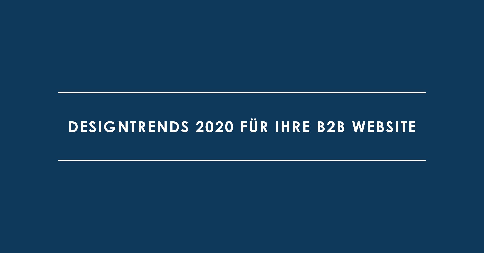 Designtrends 2020 für Ihre B2B Website