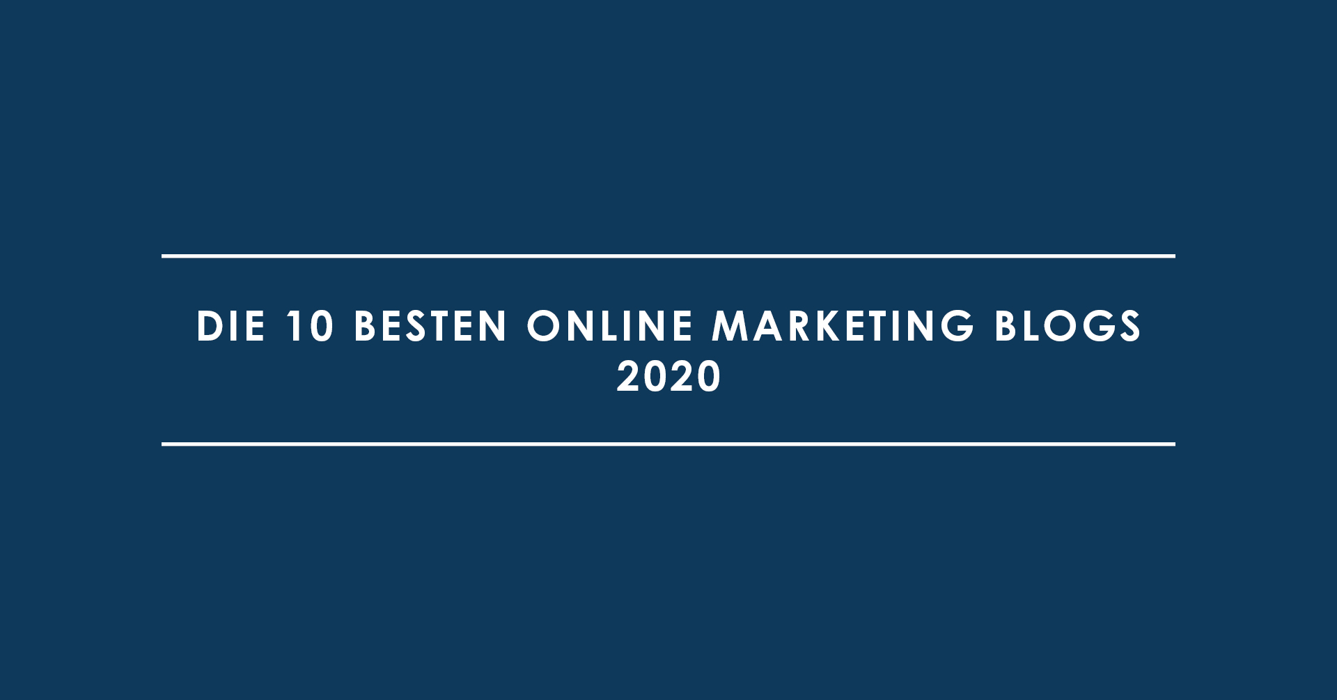 Die 10 besten Online Marketing Blogs 2020