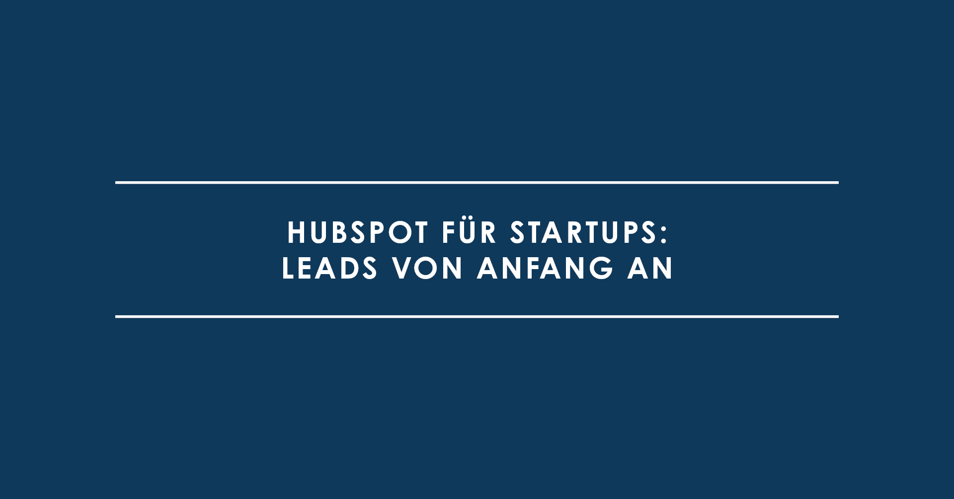 HubSpot für Startups: Leads von Anfang an