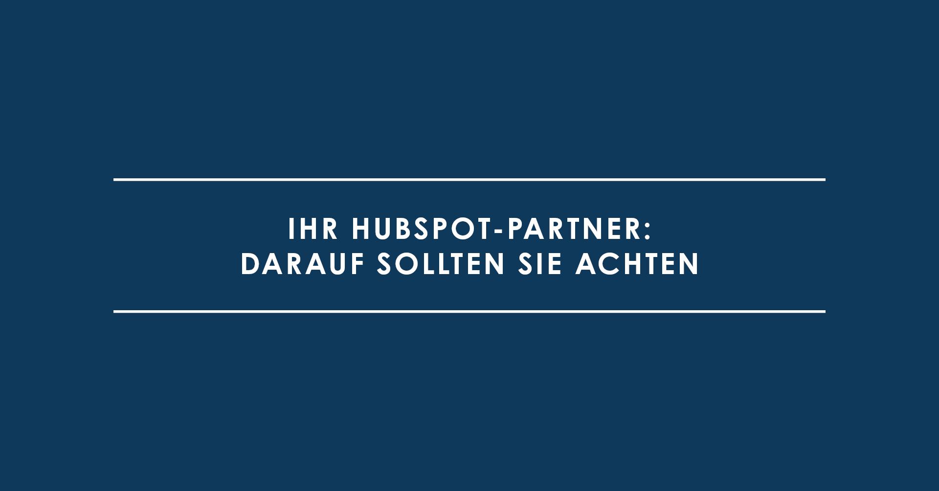 Ihr HubSpot-Partner: Darauf sollten Sie achten