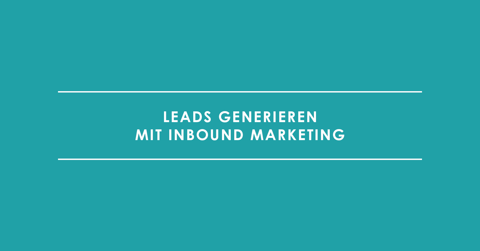 Leads generieren mit Inbound Marketing