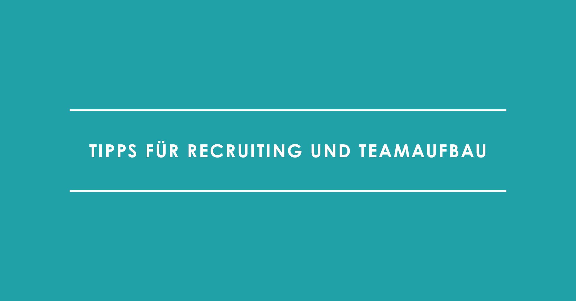 Online Marketing Team Building – Tipps für Recruiting und Teamaufbau
