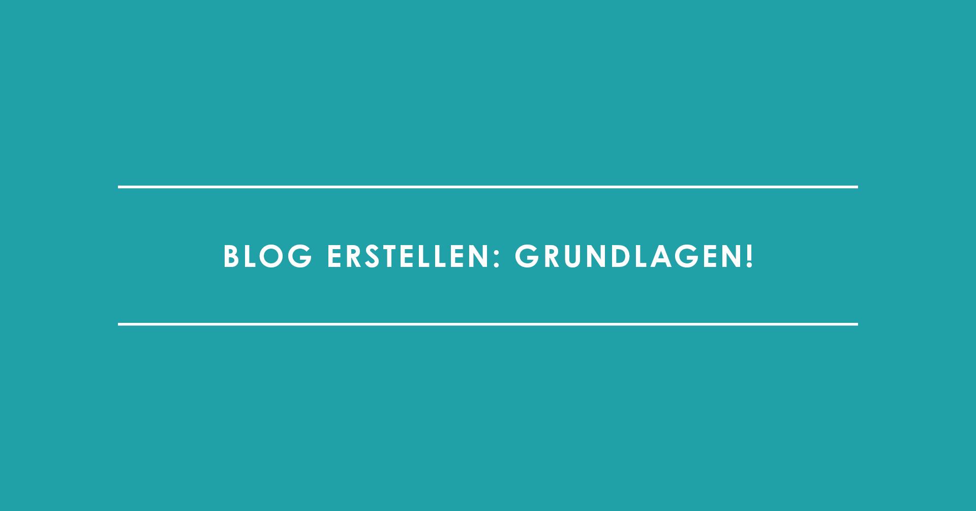 Blog erstellen: Grundlagen!