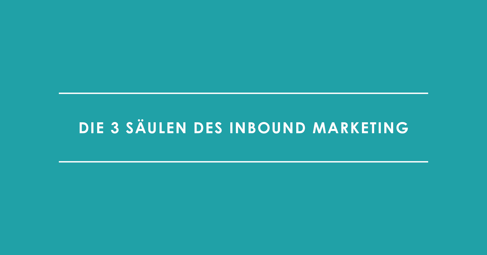 Die 3 Säulen des Inbound Marketing