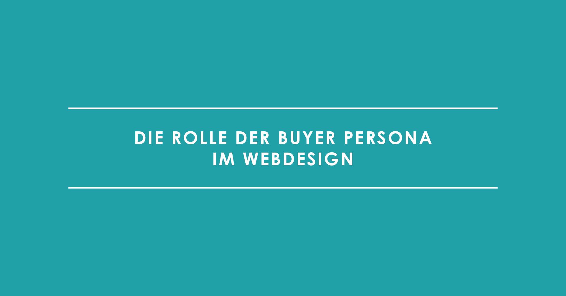 Die Rolle der Buyer Persona im Webdesign