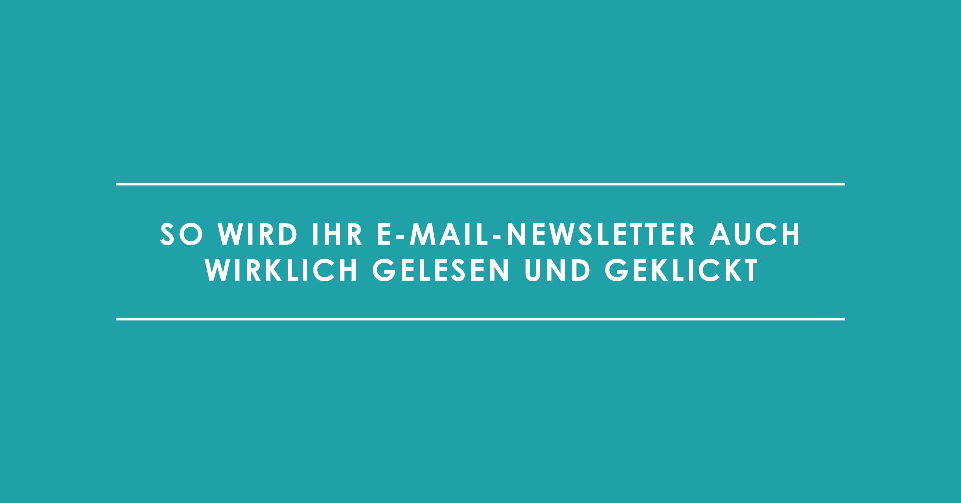 So wird Ihr E-Mail-Newsletter auch wirklich gelesen und geklickt
