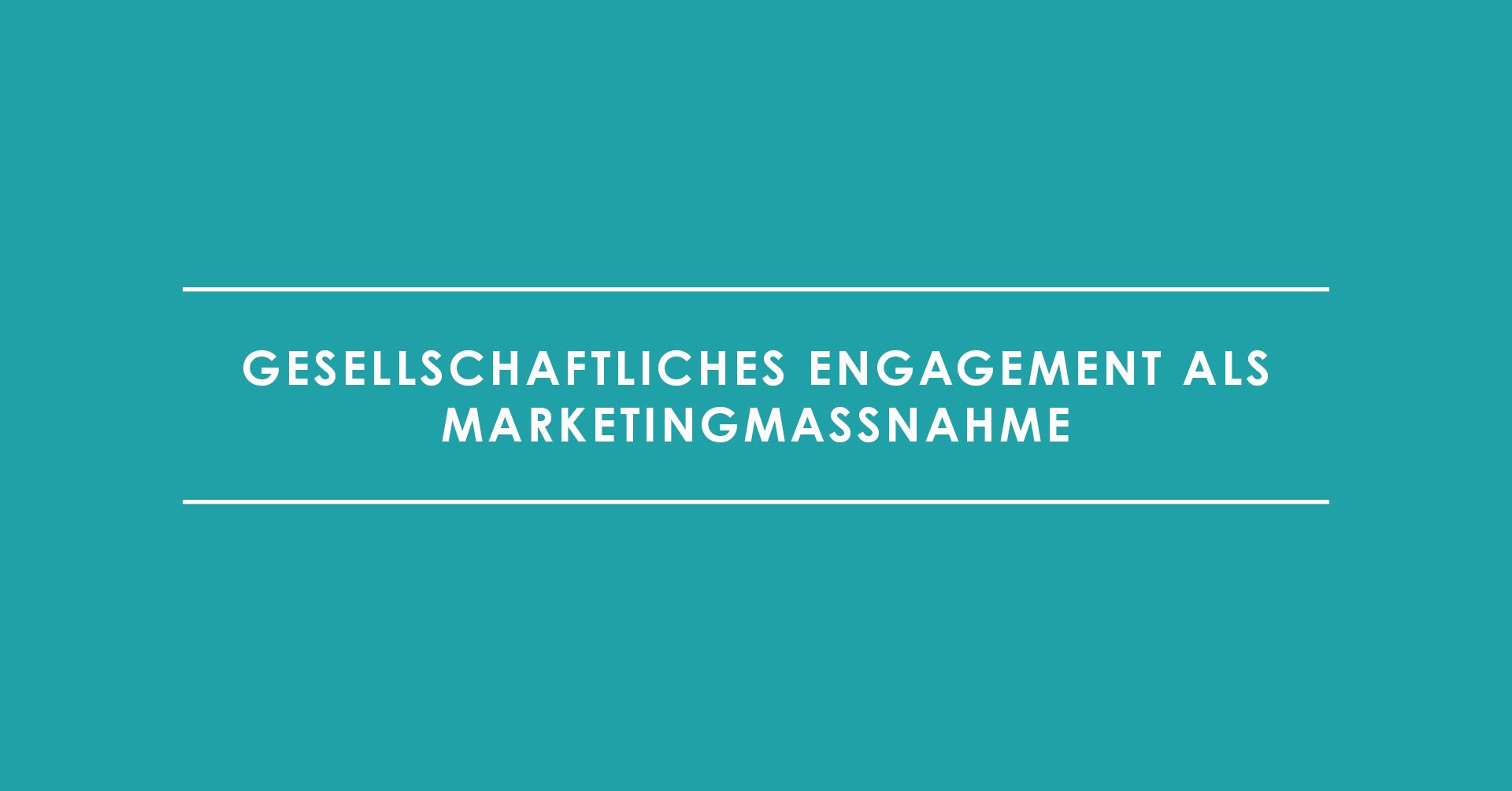 """Sozial """"handeln"""": gesellschaftliches Engagement als Marketingmaßnahme"""