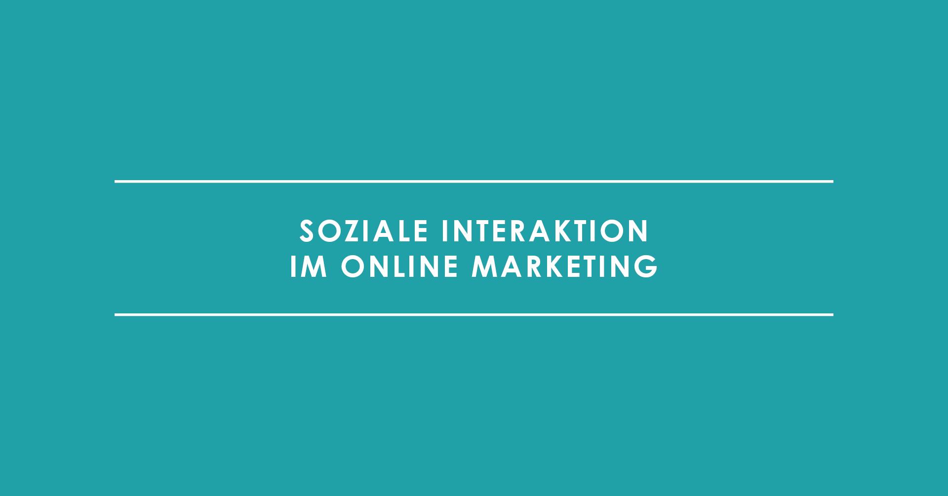 Soziale Interaktion im Online Marketing