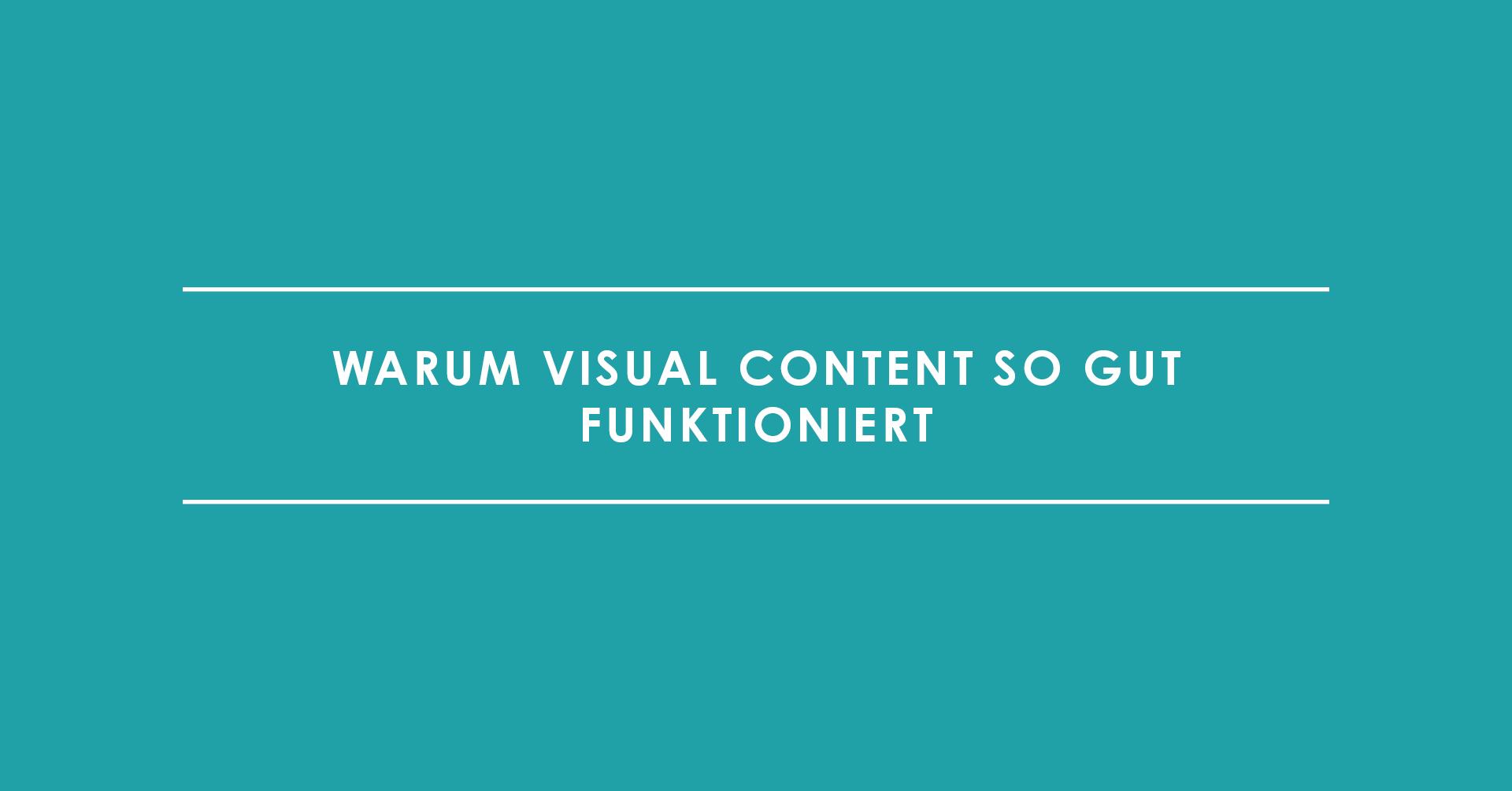 Das Auge liest mit – warum Visual Content so gut funktioniert