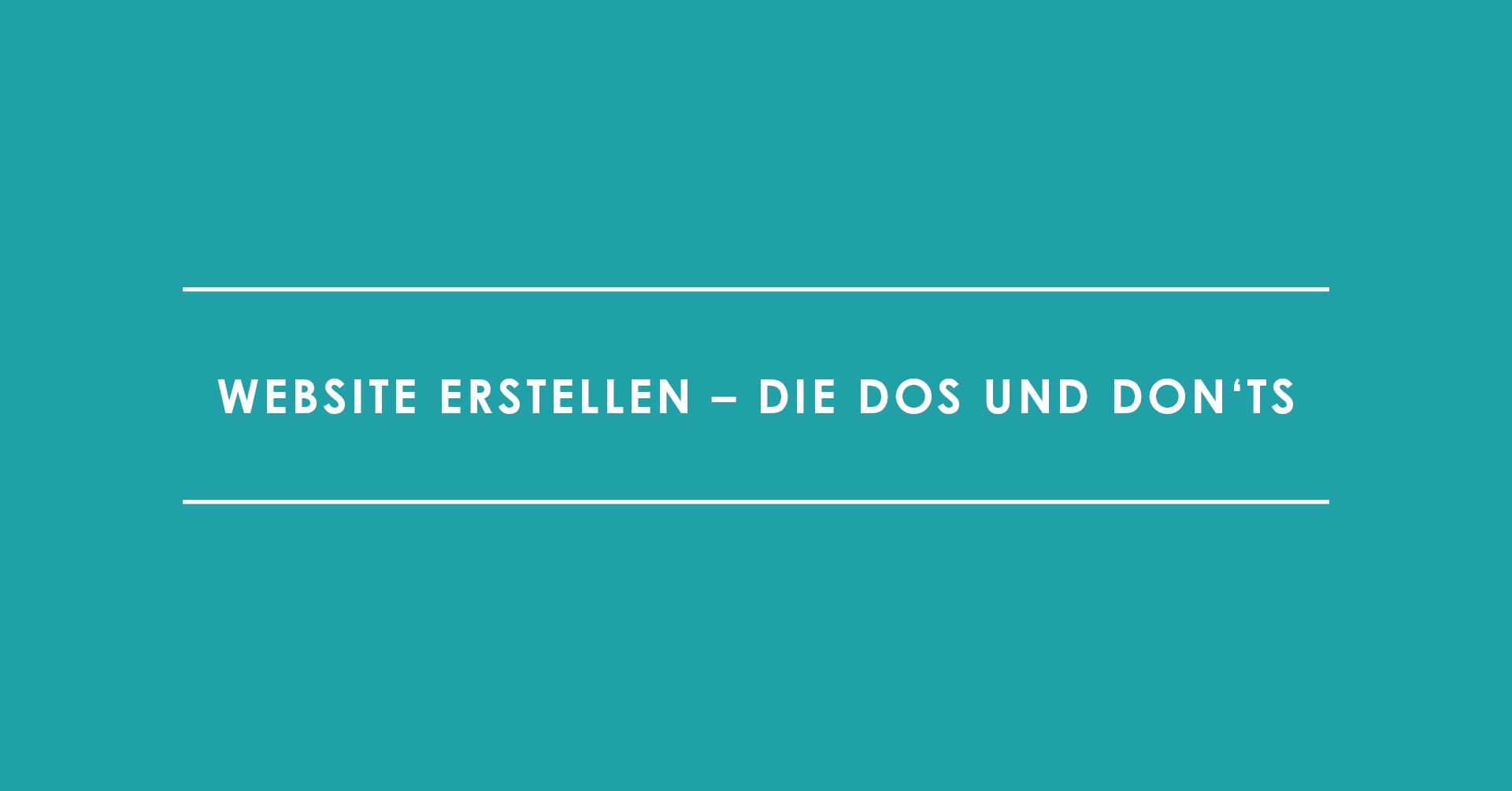 Website erstellen – die Dos und Don'ts